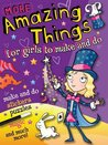 More Amazing Things for Girls to Make and Do: Magician (Amazing Things for Girls/boys)