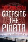 Greasing the Piñata (San Francisco Noir)