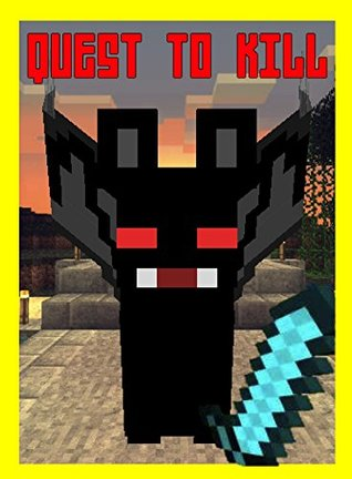 Quest To Kill The Vampire Bats The Unofficial Minecraft Novel By