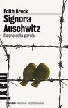 Signora Auschwitz: Il dono della parola