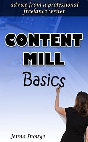Content Mill Basics: Advice from a Professional Freelance Writer