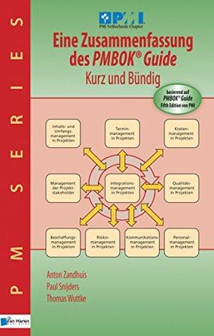 Eine Zusammenfassung des PMBOK® Guide 5th Edition - Kurz und Bündig (PM Series)