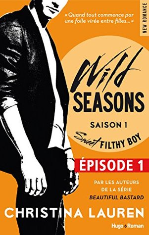 Sweet Filthy Boy Épisode 1 (Sweet Filthy Boy Serial, #1)