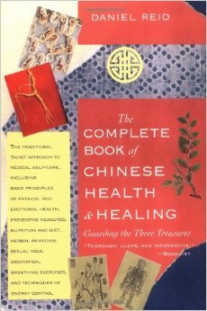 The Complete Book of Chinese Health and Healing: Guarding the Three  Treasures by Daniel Reid