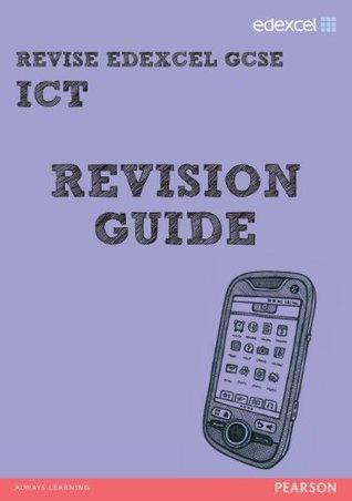 REVISE Edexcel: Edexcel GCSE ICT Revision Guide