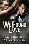 We Found Love by Kade Boehme