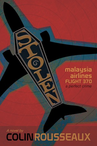 Stolen: Malaysia Airlines Flight 370: The Perfect Crime