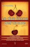 Le due facce dell'amore by Nick Spalding