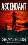 Ascendant: A Mira Raiden Adventure (Dark Trinity Book 1)