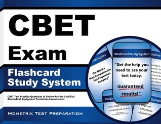 CBET Exam Flashcard Study System: CBET Test Practice Questions & Review for the Certified Biomedical Equipment Technician Examination