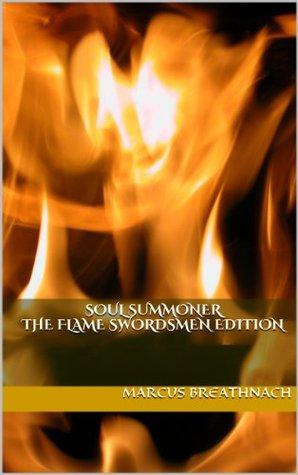 Soul Summoner The Flame Swordsmen Edition