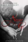 Never Let You Go by Katy Regnery