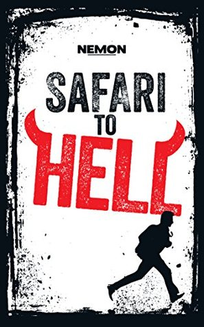 Safari to Hell: A Literary Thriller