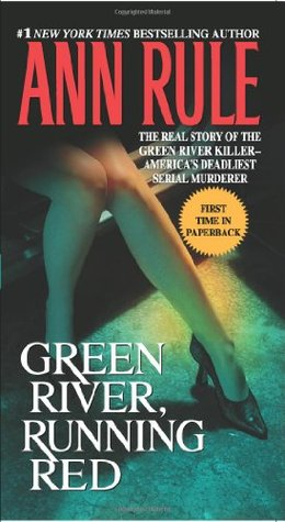 Green River, Running Red by Ann Rule