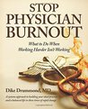 Stop Physician Burnout by Dike Drummond