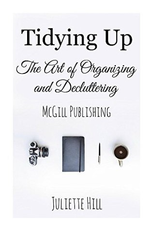 Tidying Up: The Art of Organizing and Decluttering