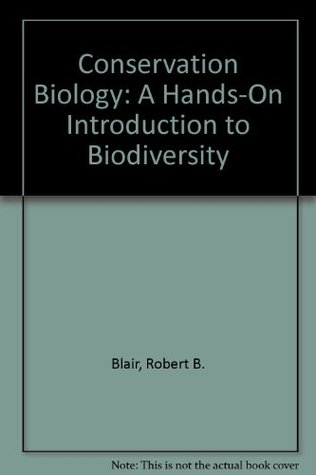 Conservation Biology: A Hands-On Introduction to Biodiversity