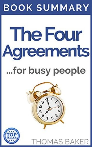 The Four Agreements: Book Summary - Don Miguel Ruiz - A Practical Guide to Personal Freedom
