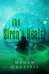 The Siren's Realm by Megan O'Russell