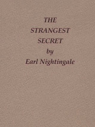 The Strangest Secret (Earl Nightingale's Library of Little Gems)
