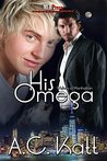 His Omega by A.C. Katt