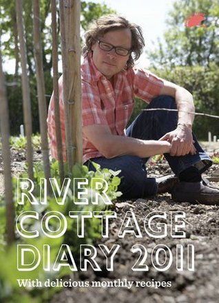 River Cottage Diary 2011