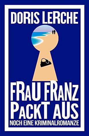 Frau Franz packt aus
