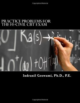Practice Problems for the Fe-Civil CBT Exam: Nearly 500 Practice Problems and Solutions on All 18 Subject Areas of the Fe-Civil Exam