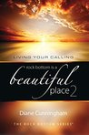 Living Your Calling (Rock Bottom is a Beautiful Place #2)