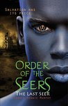 Order of the Seers: The Last Seer: (Book III in the Order of the Seers Trilogy)