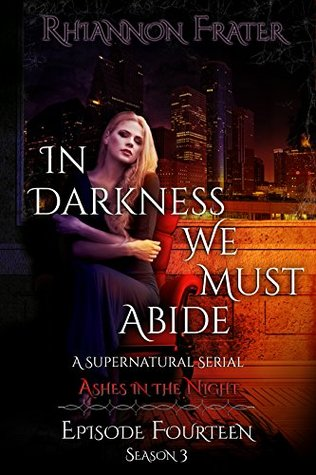 Ashes in the Night (In Darkness We Must Abide #14)