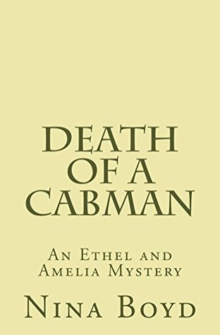 Death of a Cabman (The Ethel and Amelia Mysteries Book 3)