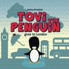 Tovi the Penguin Goes to London