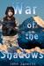War of the Shadows by John Zanetti