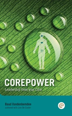 Corepower, Leadership from your Core: Personal leadership is something you can develop.