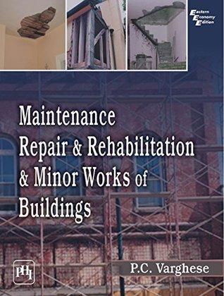 Maintenance, Repair & Rehabilitation and Minor Works of Buildings