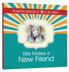 Ellie Makes A New Friend (The Amazing Adventures of Ellie The Elephant #1)