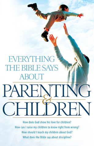 Everything the Bible Says About Parenting and Children: How does God show his love for children? How can I raise my children to know right from wrong? ... the Bible say about discipline?