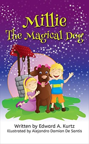 Millie the Magical Dog: Childrens Book. (interactive books for 4 - 8 year olds) First Book of a Series About Millie and the Twins Many Magical Adventures.