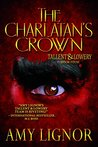 The Charlatan's Crown (Tallent & Lowery #4)