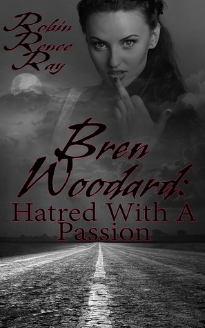 Bren Woodard: Hatred, With A Passion