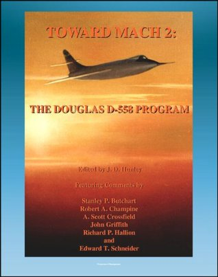 Toward Mach 2: The Douglas D-558 Program - Skystreak and Skyrocket Early Transonic Research Aircraft (NASA SP-4222)