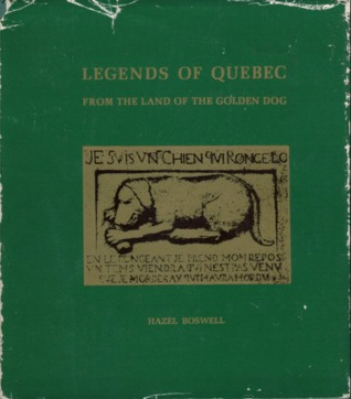 Legends of Quebec: From the Land of the Golden Dog