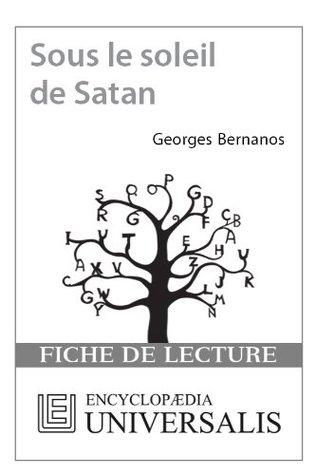 Sous le soleil de Satan de Georges Bernanos (Les Fiches de lecture d'Universalis) (