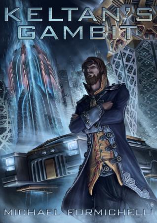 Keltan's Gambit by Michael Formichelli