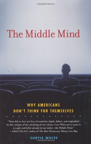 the-middle-mind-why-americans-don-t-think-for-themselves