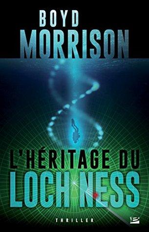L'héritage du Loch Ness (Tyler Locke, #4)