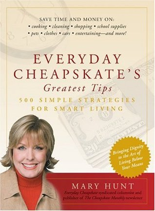 Everyday Cheapskate's Greatest Tips by Mary Hunt