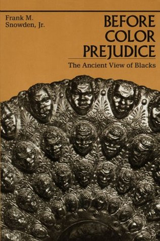 Before Color Prejudice by Frank M. Snowden Jr.
