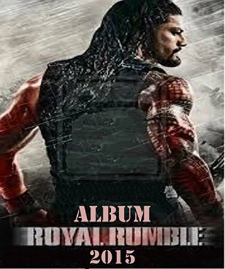 WWE; Royal Rumble 2015: Picture Album